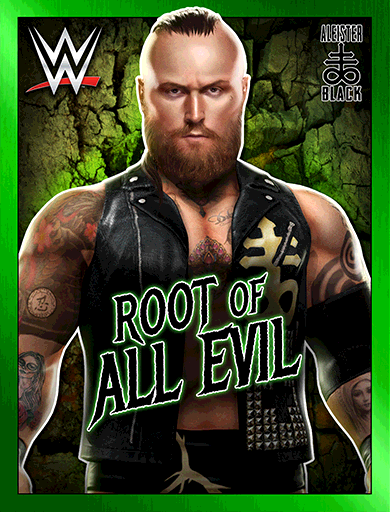 Aleister Black 'Root of All Evil'