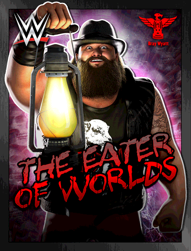 Bray Wyatt 'The Eater of Worlds'