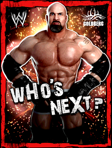 "World Heavyweight Champion Goldberg Goldberg ""Who's Next..."